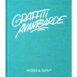 Graffiti Avantgarde - Moses & Taps Buch